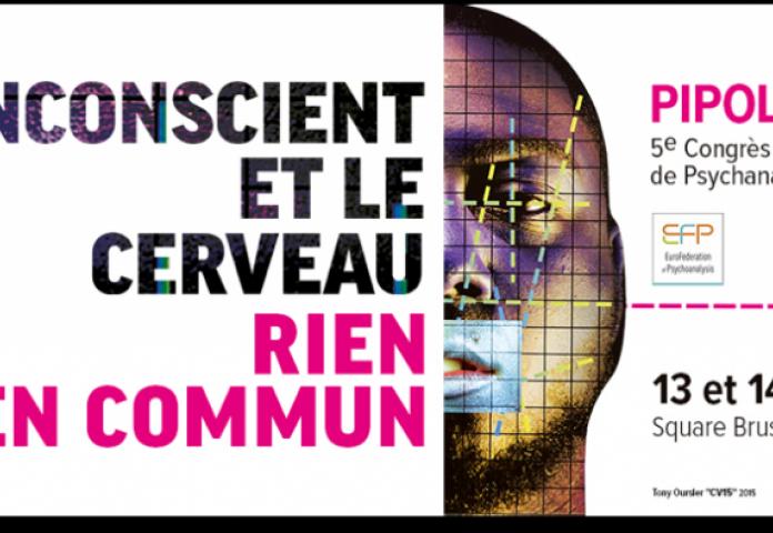 L'inconscient et le cerveau : rien en commun, 5ème Congrès de l'EFP - Pipol