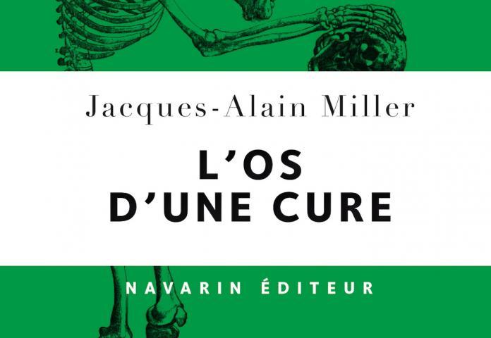 L'os d'une cure - Jacques-Alain Miller